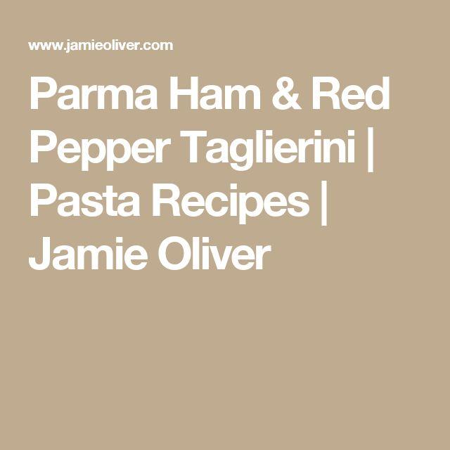 Parma Ham & Red Pepper Taglierini | Pasta Recipes | Jamie Oliver