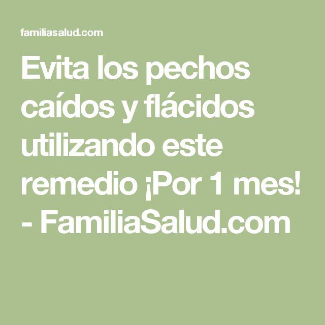 Evita los pechos caídos y flácidos utilizando este remedio ¡Por 1 mes! - FamiliaSalud.com