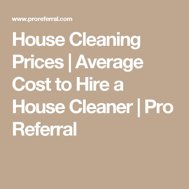 House Cleaning Prices | Average Cost to Hire a House Cleaner | Pro Referral