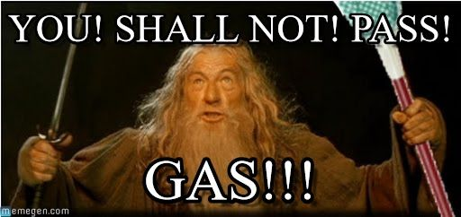 Gandalf dont like gas - Gandalf meme (http://www.memegen.com/meme/x5baur)