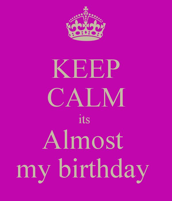 Its my bday keep calm its almost my birthday keep calm and its my bday keep calm its almost my birthday keep calm and carry on image keep calm and pinterest calming birthdays and happy thecheapjerseys Gallery