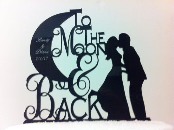 To The Moon and Back With First Names and Date Wedding Cake Topper. The date is engraved and white color filled(black color filled on white and ivory). This cake topper measures approximately 5 1/2 inches wide x 5 1/2 inches tall x 1/8 inches thick. Overall height does not include the