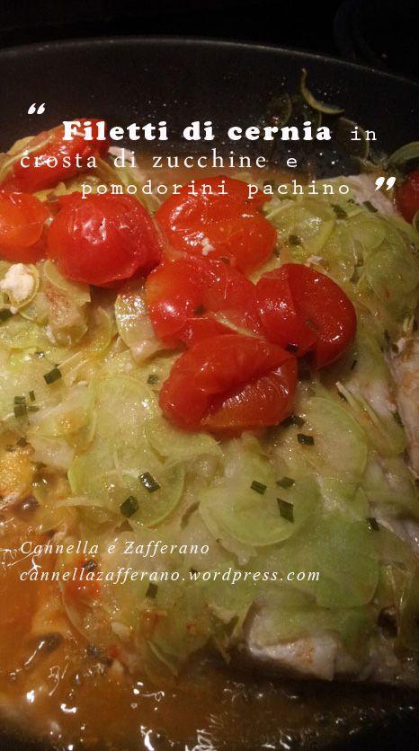 Filetti di cernia in crosta di zucchine e pomodorini pachino