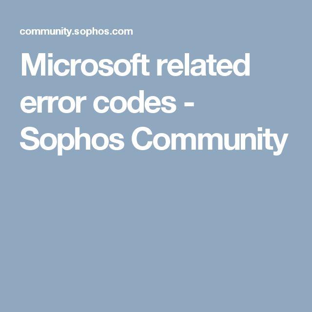 Microsoft related error codes - Sophos Community