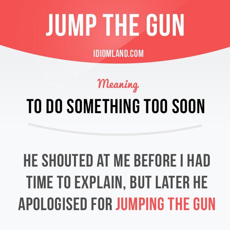 Don't jump the gun! #idiom #idioms #english #learnenglish #gun