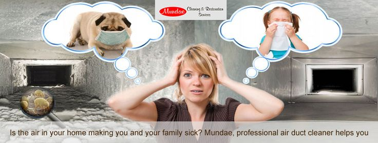 Is the air in your home making you and your family sick? Mundae, professional air duct cleaning Cypress http://www.mundae.com/air-duct-cleaning-cypress-tx