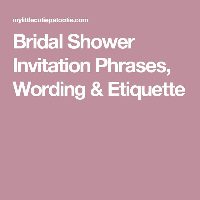 17 Best Ideas About Bridal Shower Invitation Wording On Pinterest