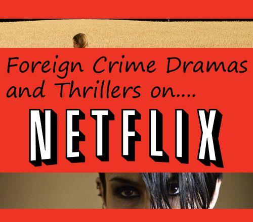 Netflix Movie List: Foreign Thrillers on Netflix. #Netflix #Netflix_Thrillers