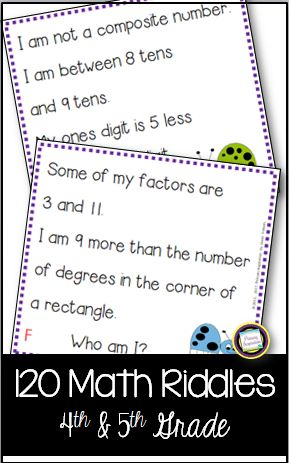 NEWLY UPDATED! This set of 120 riddle cards for 1-120 will give your fourth and fifth graders lots of opportunities to use mental math and draw conclusions. Topics on these task cards include multiplication, division, advanced addition and subtraction, place value, area and perimeter, money, measurement, prime numbers, and more!  Student recording page and answer key are included, for independent use in math centers. Also great for math centers, early finishers, exit tickets, & small groups!
