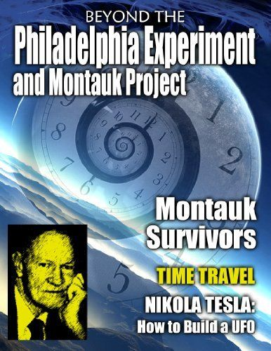 Beyond the Philadelphia Experiment and Montauk Project by John Pleek. $3.29. 70 pages