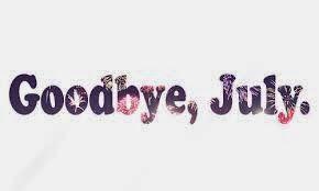 Balsam pentru Suflete : La revedere, iulie! Îmi vei lipsi...