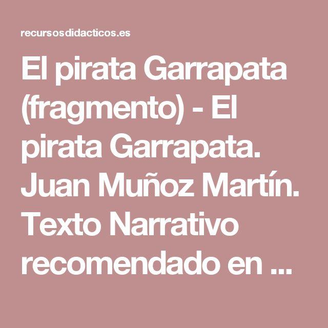 El pirata Garrapata (fragmento) - El pirata Garrapata. Juan Muñoz Martín. Texto Narrativo recomendado en #bdtextos