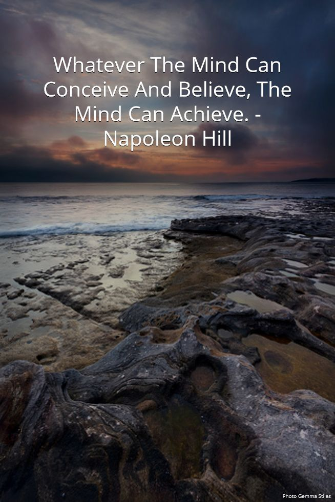 "NAPOLEON HILL QUOTE: ""Whatever The Mind Can Conceive And Believe, The Mind Can Achieve."""