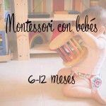 Montessori con bebés parte 1 (0 A 6 MESES) - Tigriteando