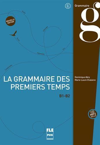 La grammaire des premiers temps B1-B2 | 410.12 ABR ACADEMIA