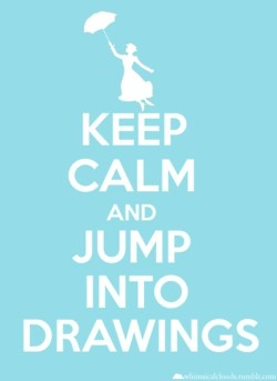 Keep Calm and Jump Into Drawings