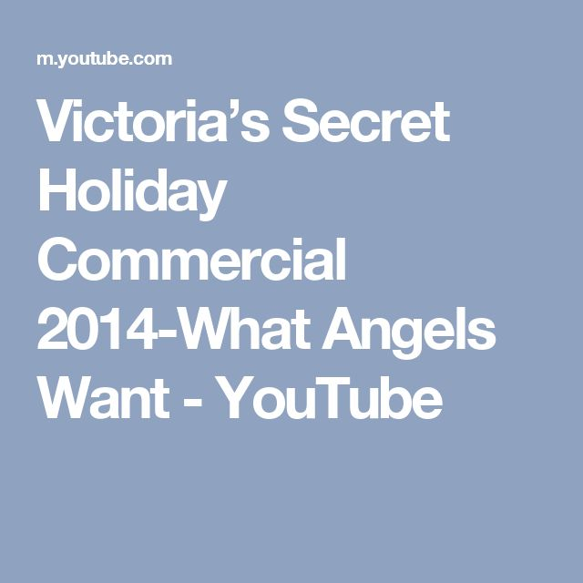 Victoria's Secret Holiday Commercial 2014-What Angels Want - YouTube