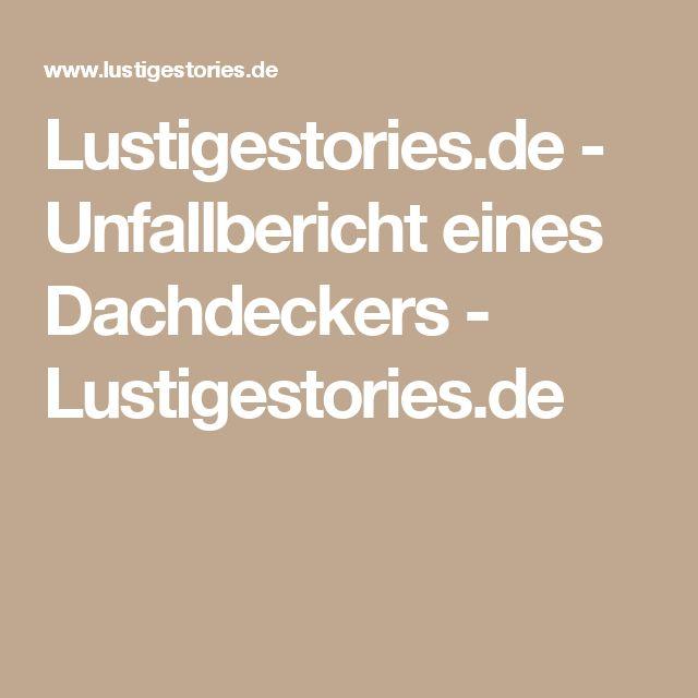 Lustigestories.de - Unfallbericht eines Dachdeckers - Lustigestories.de