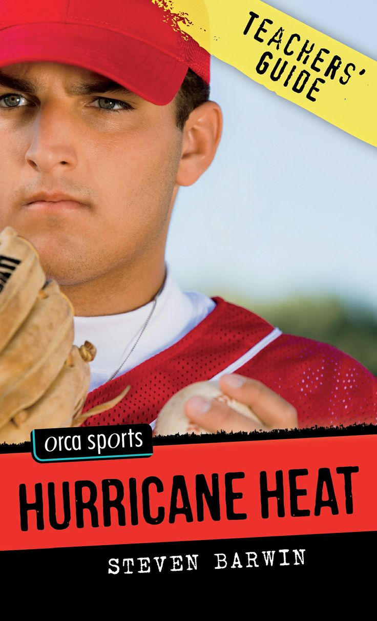 Teachers' Guide for Hurricane Heat by Steven Barwin, part of the Orca Sports series for reluctant readers ages 10+.