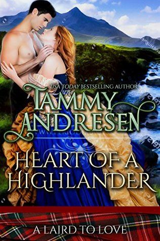 Heart Of A Highlander By Tammy Andresen A Laird To Love 2 Book