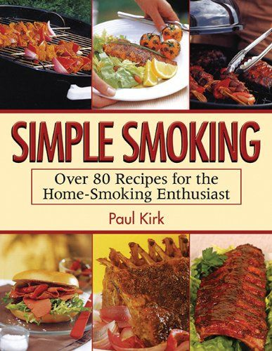 Simple Smoking Over 80 Recipes for the HomeSmoking Enthusiast ** Want additional info? Click on the image.
