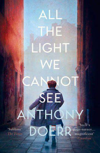 All the Light We Cannot See de Anthony Doerr. Premiul Pulitzer pentru fictiune, 2015