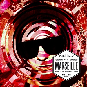 D-R-U-N-K with MARSEILLE (The remixes) cover