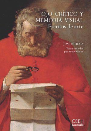 Ojo crítico y memoria visual : escritos de arte / José Milicua ; textos reunidos por Artur Ramon http://fama.us.es/record=b2723409~S5*spi#