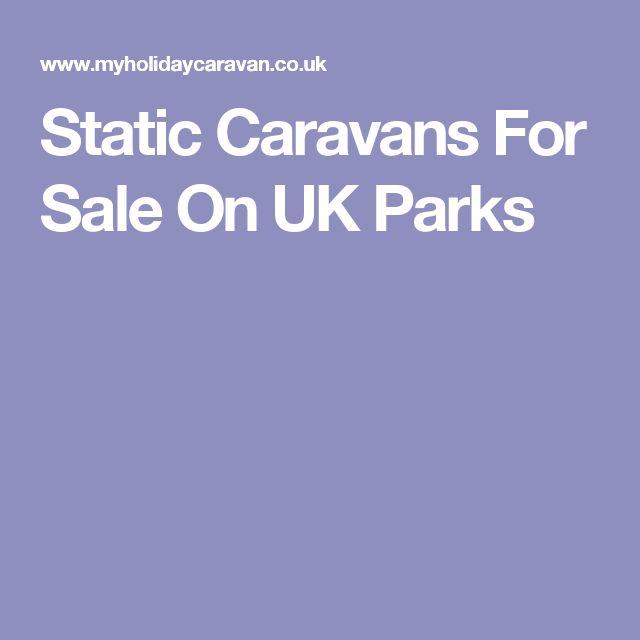 Static Caravans For Sale On UK Parks