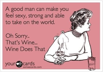 @Adella - hope I haven't posted this before ;): Wine Win, A Good Man, So True, Mmm Wine, True Sometimes, So Funny, Happy Saturday, At Peace, True Stories