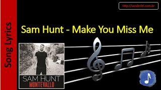 Billboard Hot 100 - Letras de Músicas - Sanderlei: 54 - Sam Hunt - Make You Miss Me