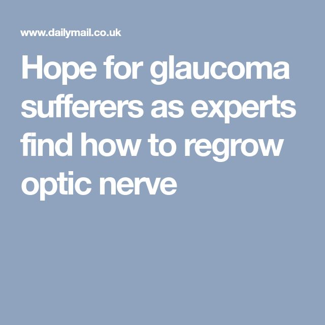 Hope for glaucoma sufferers as experts find how to regrow optic nerve