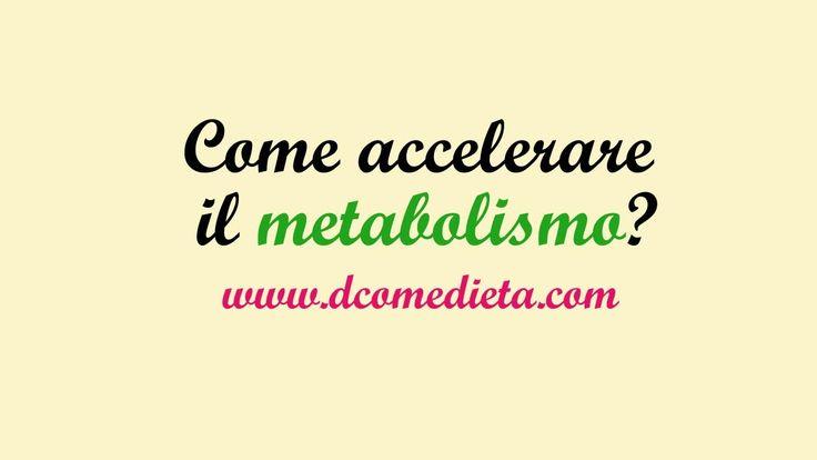 Come accelerare il metabolismo? Te lo spiego qui.