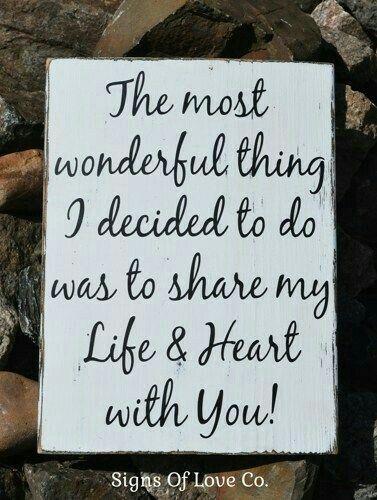 Lo mas maravilloso q he decidido hacer es compartir mi vida y corazón con usted
