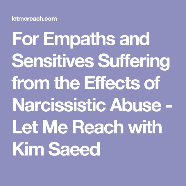 For Empaths and Sensitives Suffering from the Effects of Narcissistic Abuse - Let Me Reach with Kim Saeed