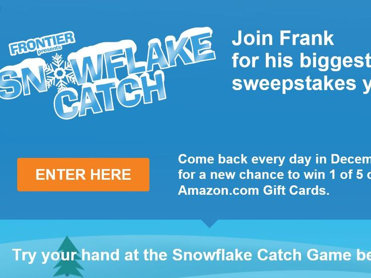 "Enter The Frontier Communications ""Snowflake Catch"" Sweepstakes for a chance to win 1 of 155 $25 Amazon.com eGift Cards!"