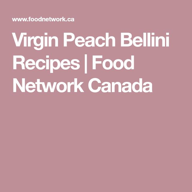 Virgin Peach Bellini Recipes | Food Network Canada