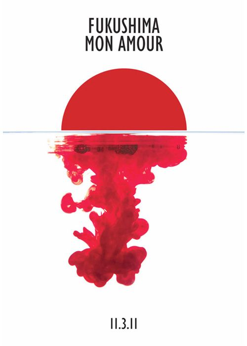 """Source: Yossi Lemel - """"Fukushima Mon Amour"""". Like a rising sun above the water, yet damaged by it, it bleeds and dissolves like a pill. """"My Beloved Fukushima"""" is written above, expressing sorrow and shock when coupled with the image below."""