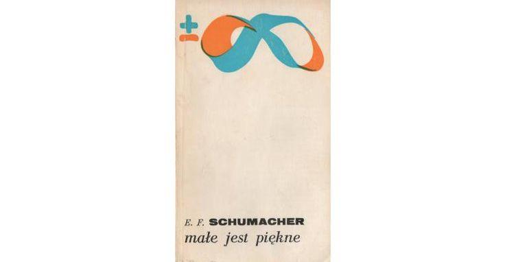 Pod prąd religii ekonomii i jej dogmatom. E.F. Schumacher–swoją książką 'Małe jest piękne. Spojrzenie na gospodarkę świata z założeniem, że człowiek coś znaczy'—wprowadził w świecie ekonomicznym zupełnie niemałe zamieszanie. Śmiał bowiem zauważyć, że  ekonomia rządząca współczesnym światem zapomniała zupełnie o człowieku, jakości jego życia i godności przypisanej kiedyś pracy. Zaproponował więc wiele zmian [...]