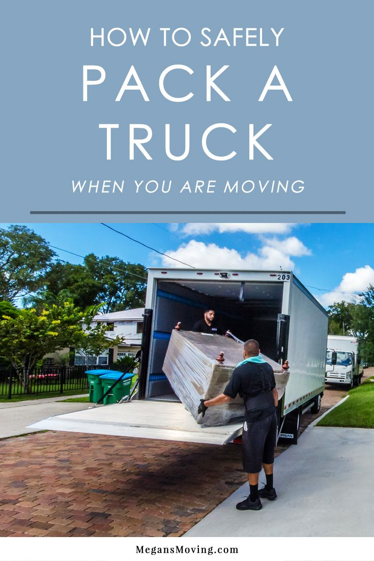 The megan s moving guide to safely packing a moving truck megan s moving