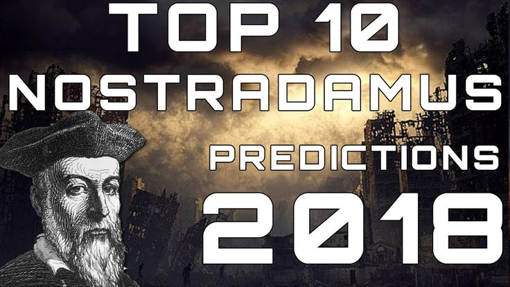 awesome #Top 10 Nostradamus Predictions for 2018 -VIDEO
