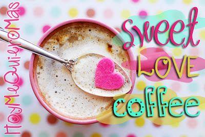 HOY ME QUIERO MAS: BENEFICIOS DEL CAFE , coffee , sweet coffee