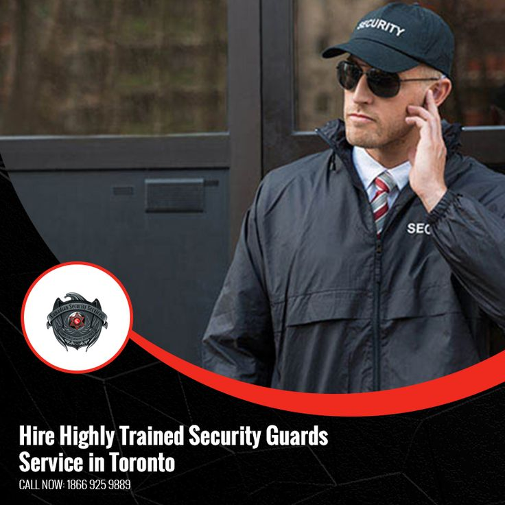 Hire highly trained security guards service in toronto
