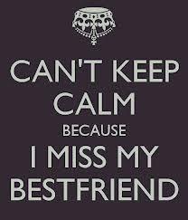 Miss My Best Friend