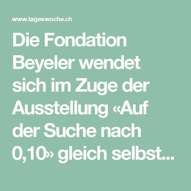 Die Fondation Beyeler wendet sich im Zuge der Ausstellung «Auf der Suche nach 0,10» gleich selbst vom Gegenständlichen ab  TagesWoche