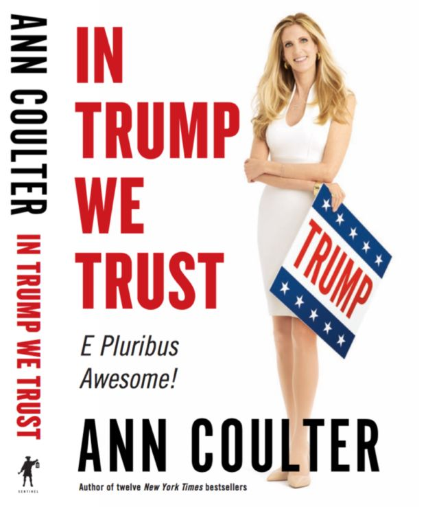 Exclusive — 'In Trump We Trust: E Pluribus Awesome': Ann Coulter's Book Cover Revealed