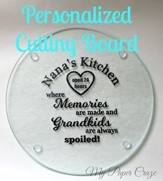 Mother's Day gift idea- Personalized Cutting Board with the Silhouette Grandma's and Nana's love them too!