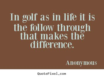 Golf Quotes | ... more life quotes inspirational quotes motivational quotes love quotes