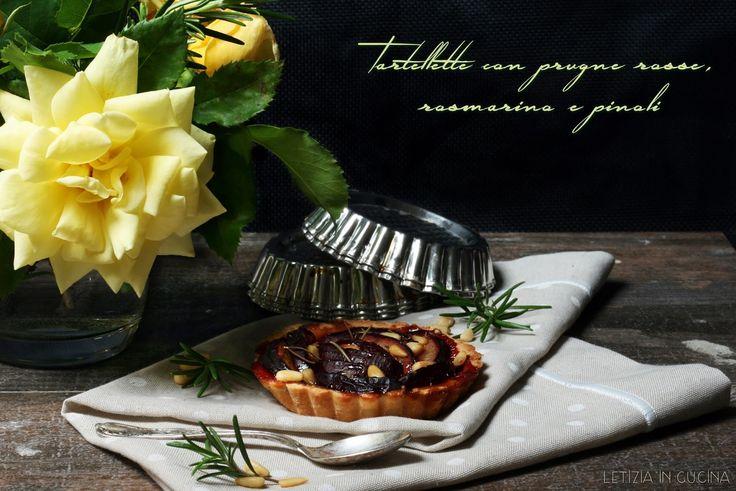 Letizia in Cucina: Tartellette con prugne rosse, pinoli e rosmarino