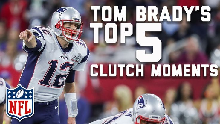 Tom Brady's Top 5 Most Clutch Moments | NFL Highlights - YouTube